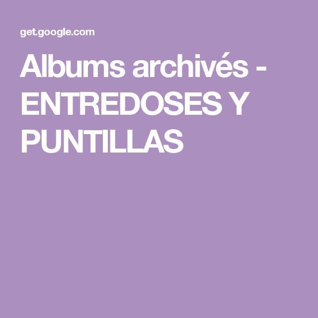 Albums archivés - ENTREDOSES Y PUNTILLAS