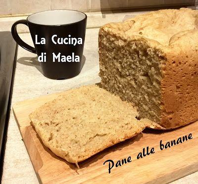 La cucina di Maela: Macchina del pane