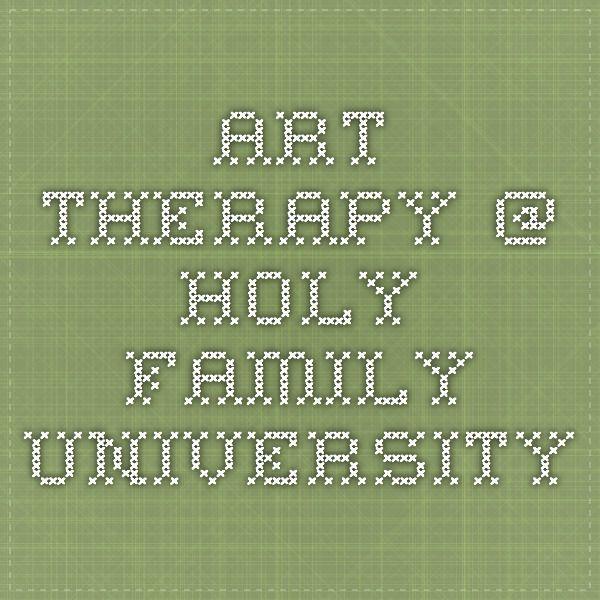 Art Therapy Degree @ Holy Family University