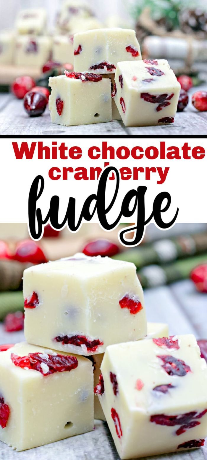 This Is A Super Easy Christmas Fudge Recipe The White Chocolate Fudge Recipe Is Really Easy Made With Fudge Recipes Cranberry Fudge Chocolate Cranberry Fudge