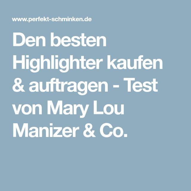 Den besten Highlighter kaufen & auftragen - Test von Mary Lou Manizer & Co.