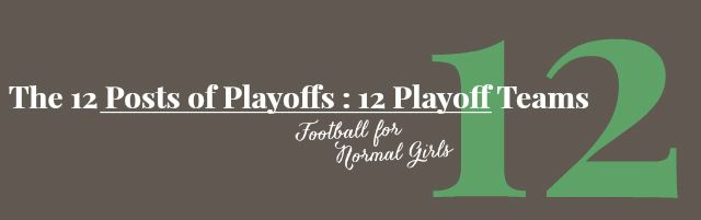 New Series! Check out The 12 Posts of Playoffs. Today's post: 12 Playoff Teams