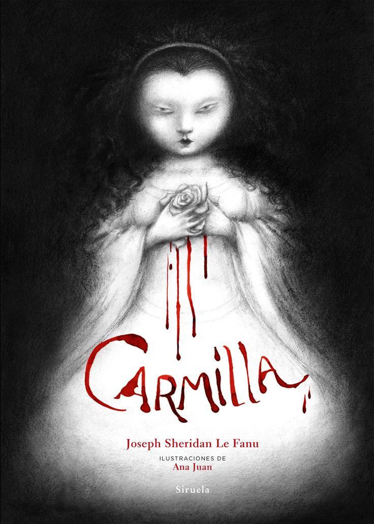 «Carmilla». Joseph Sheridan Le Fanu. Ilustraciones: Ana Juan. Editorial Siruela.