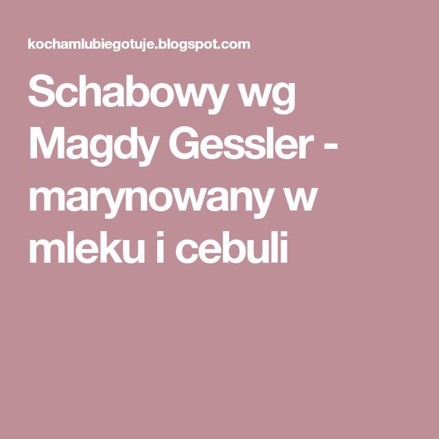 Schabowy wg Magdy Gessler - marynowany w mleku i cebuli