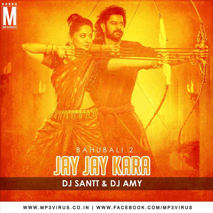 Jay Jay Kara (Bahubali 2 Theme) - DJ Santt & DJ Amy Latest Song, Jay Jay Kara (Bahubali 2 Theme) - DJ Santt & DJ Amy Dj Song, Free Hd Song Jay Jay Kara