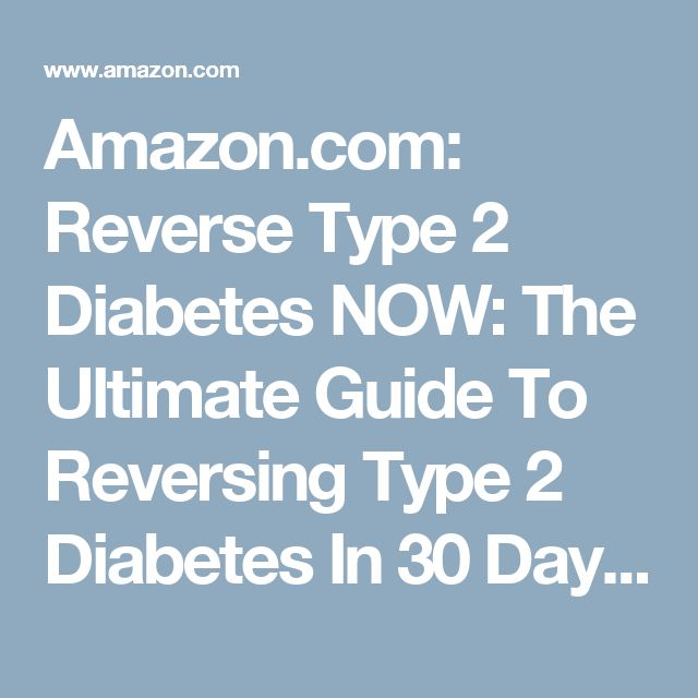 Amazon.com: Reverse Type 2 Diabetes NOW: The Ultimate Guide To Reversing Type 2 Diabetes In 30 Days Or Less (diabetes cookbook, diabetes for dummies, diabetes symptoms, ... diabetic and sugar free, diabetes, diets) eBook: Bill Kurrs: Kindle Store