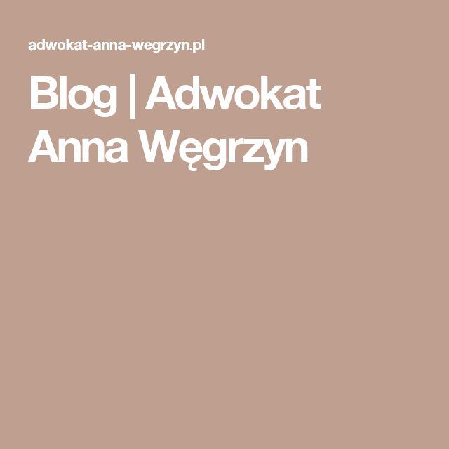 Blog | Adwokat Anna Węgrzyn