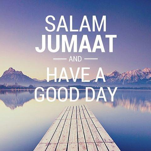 Salam Jumaat dan selamat pagi semua! Have a good day. May Allah...