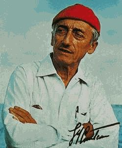 jacques cousteau - I remember watching his shows as a kid and wishing I could do that!
