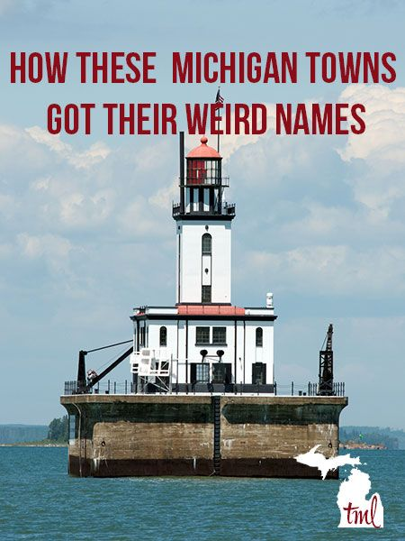 Some towns in Michigan have interesting stories behind their unusual names. Have you visited any of these Michigan towns?