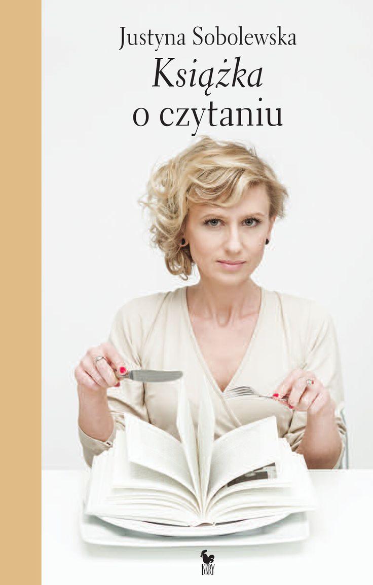 """""""Książka o czytaniu"""" Justyna Sobolewska Cover by Andrzej Barecki Published by Wydawnictwo Iskry 2016"""