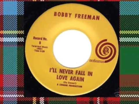 BOBBY FREEMAN - I'LL NEVER FALL IN LOVE AGAIN - YouTube