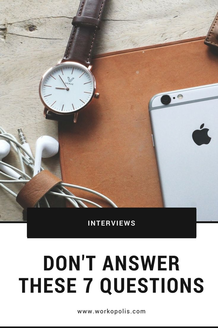 You shouldn't be answering these questions in your next interview