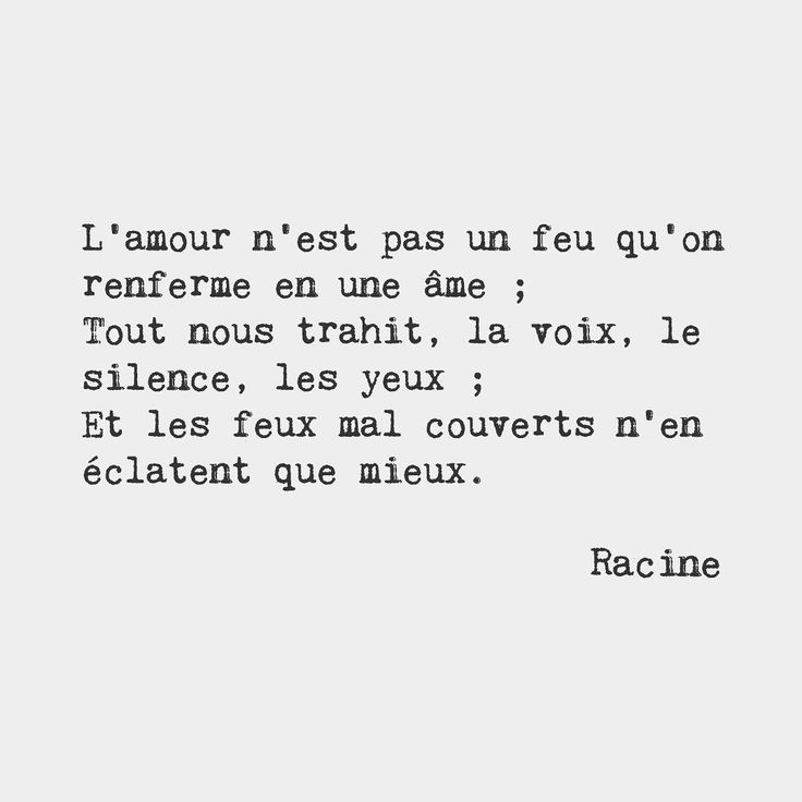 Love's not a fire to prison in the soul; It shows in all the voice the silence eyes; Fires badly covered even fiercer rise. Racine French dramatist (1639-1699)