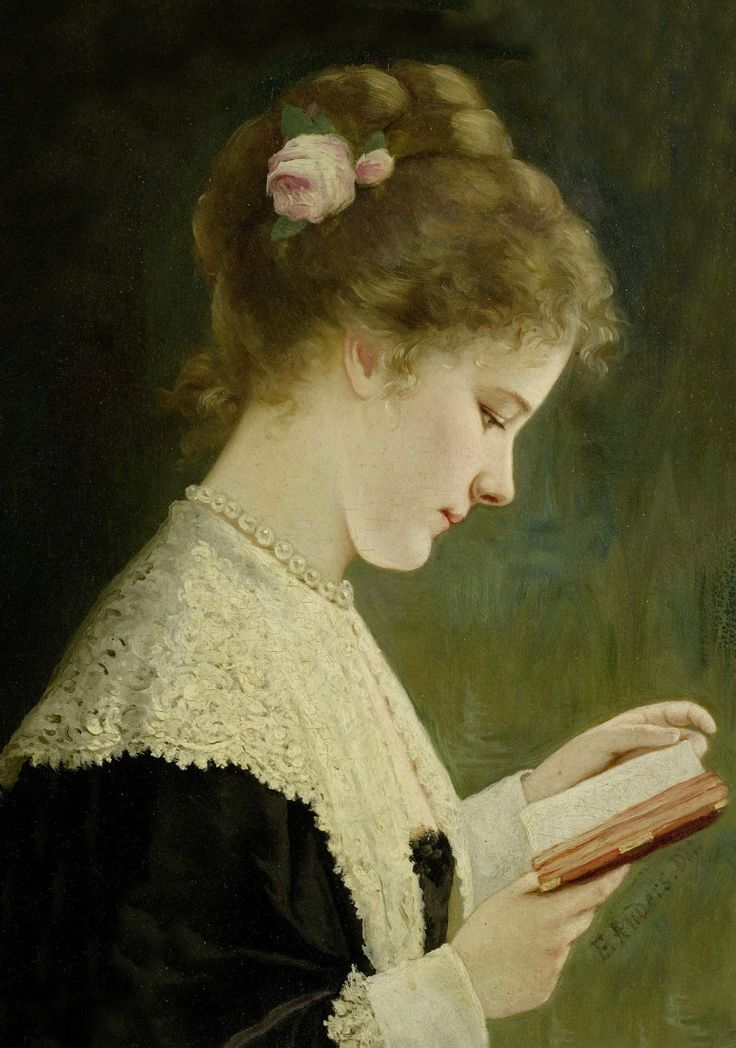 """Girl Reading. Ernst Anders (1845 - 1911).    """"The books that help you most are those which make you think the most. The hardest way of learning is that of easy reading; but a great book that comes from a great thinker is a ship of thought, deep freighted with truth and beauty.""""  Theodore Parker (1810 - 1860)"""