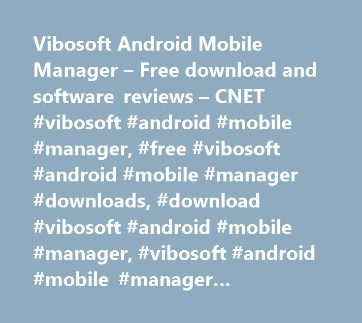 Vibosoft Android Mobile Manager – Free download and software reviews – CNET #vibosoft #android #mobile #manager, #free #vibosoft #android #mobile #manager #downloads, #download #vibosoft #android #mobile #manager, #vibosoft #android #mobile #manager #downloads http://new-hampshire.remmont.com/vibosoft-android-mobile-manager-free-download-and-software-reviews-cnet-vibosoft-android-mobile-manager-free-vibosoft-android-mobile-manager-downloads-download-vibosoft-android-mob/  # Vibosoft Android…