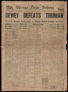 Harry Truman won the 1948 presidential election. The Chicago Daily Tribune's famous erroneous headline: Dewey Defeats Truman.