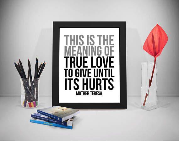 True Love Printable Quotes Mother Teresa Sayings Hurt Print