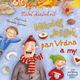Mikuláš, Ježíšek, pan Vrána a my - Kratochvíl, Miloš; Vydrová, Markéta - Knihy.ABZ.cz