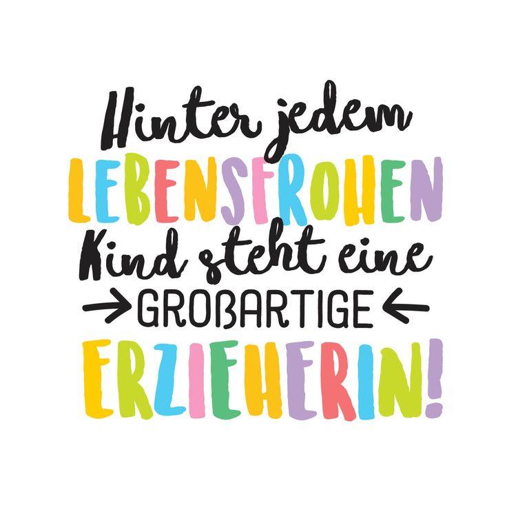 Hinter jedem Lebensfrohen Kind steht eine großartige Erzieherin! Abschiedsspruch für den Kindergarten
