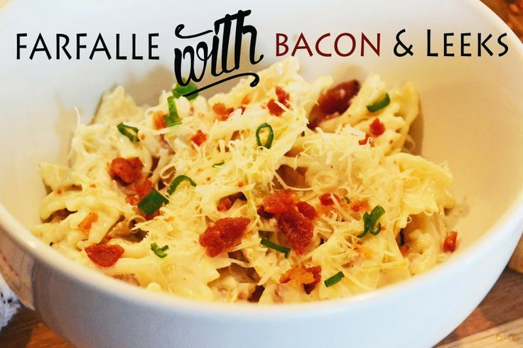 Superheroes: Farfalle with Bacon & Leeks, your mouth will thank you ...
