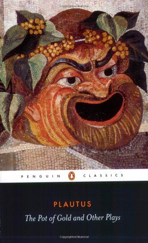 Collection of plays by Roman playwright, Plautus including The Pot of Gold, The Prisoners, The Brothers Menaechmus, The Swaggering Soldier, and Pseudolus.