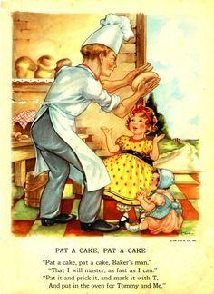 "PAT-A-CAKE, PAT-A-CAKE "". A MOTHER GOOSE NURSERY RHYME"