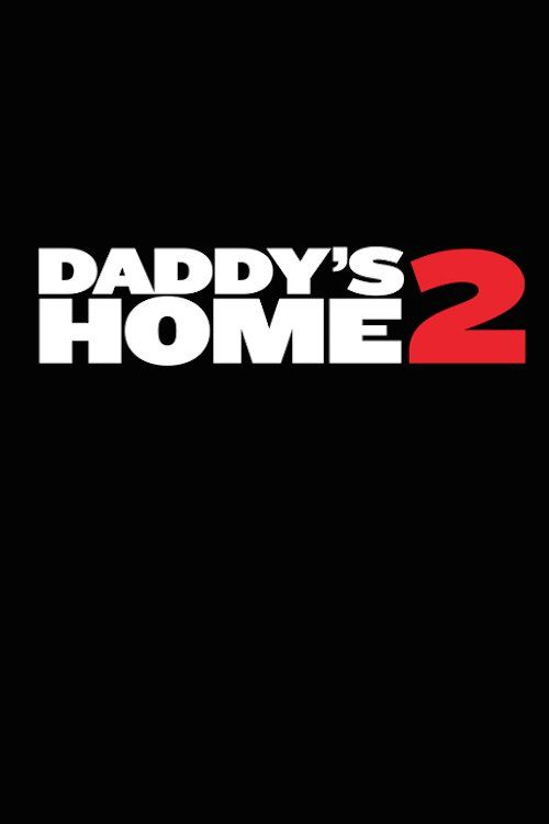 Daddy's Home 2 (2017) Full Movie Streaming HD