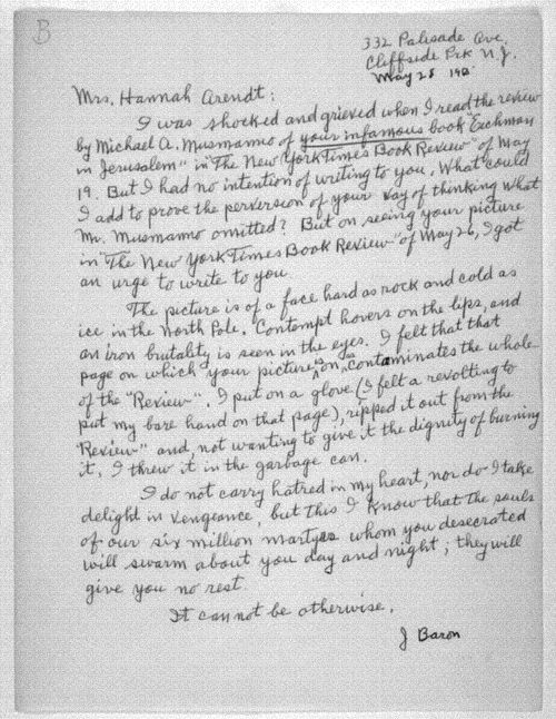 """One of the hundreds of angry letters Arendt received after publication of """"Eichmann in Jerusalem."""" This letter writer had not even read Arendt's book before excoriating the author; he or she merely read a review of the book by a former advisor to the trial prosecution. The picture of Arendt she refers was a rather stodgy portrait of the author wearing pearls."""