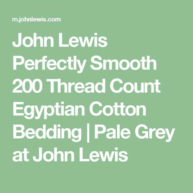 John Lewis Perfectly Smooth 200 Thread Count Egyptian Cotton Bedding | Pale Grey at John Lewis
