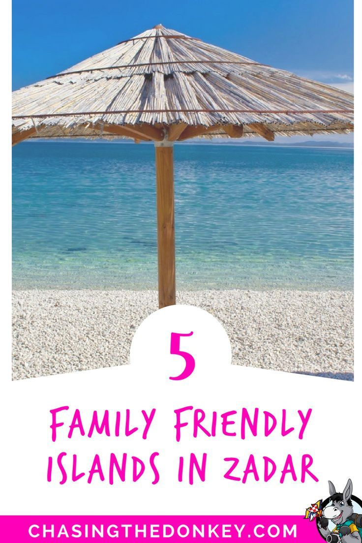 7 Family Friendly Islands In The Zadar Region Chasing The Donkey East Europe Travel Family Adventure Travel Friendly Islands