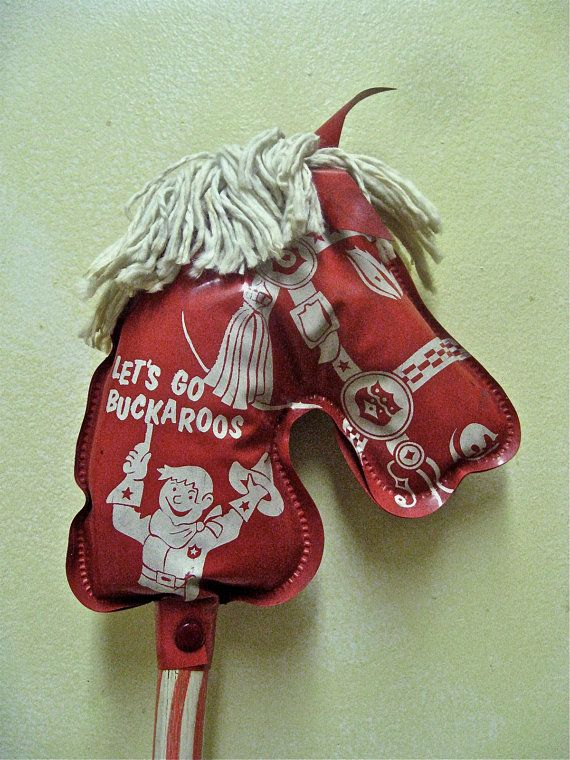 Stick horse, I always wanted one of these.  Mom allowed me to use her rag mop and the horse had a wonderful mane.
