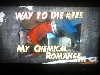 1000 ways to die #785 My Chemical Romance ... ME: Band reference. Mom: Jesus Christ, dear...