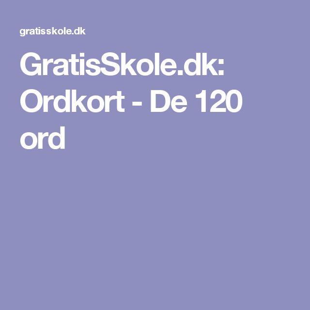 GratisSkole.dk: Ordkort - De 120 ord