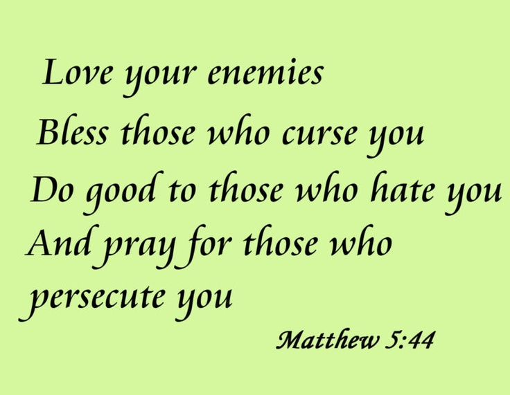 17 Best Images About Love Your Enemy On Pinterest