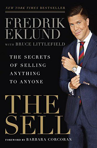 Strategic Business Communications Guru: Book Review: The Sell: The Secrets of Selling Anything to Anyone by Fredrik Eklund