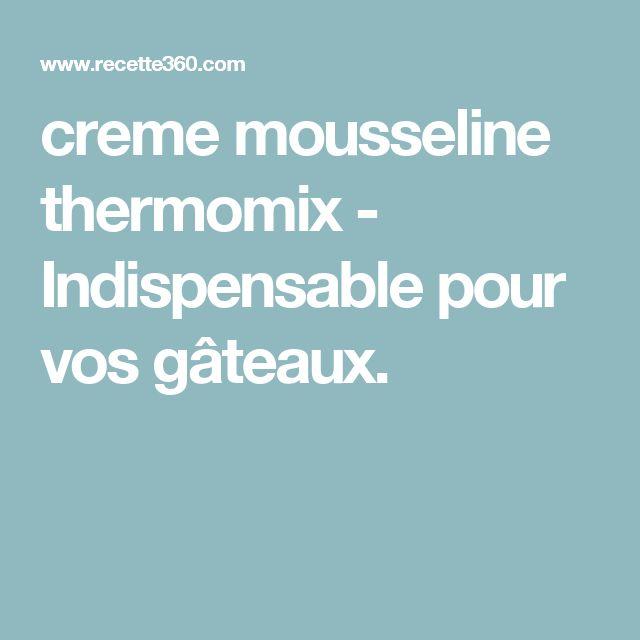 creme mousseline thermomix - Indispensable pour vos gâteaux.
