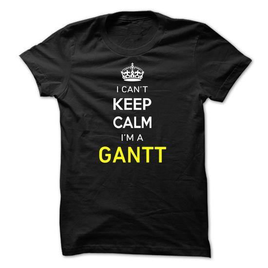 I Cant Keep Calm Im A GANTT - #tshirt projects #sweater fashion. SAVE => https://www.sunfrog.com/Names/I-Cant-Keep-Calm-Im-A-GANTT-FC5011.html?68278