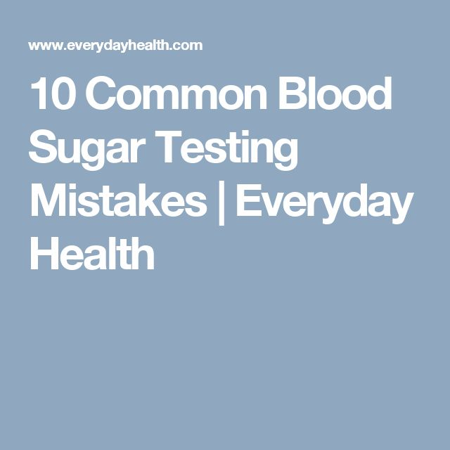 10 Common Blood Sugar Testing Mistakes | Everyday Health