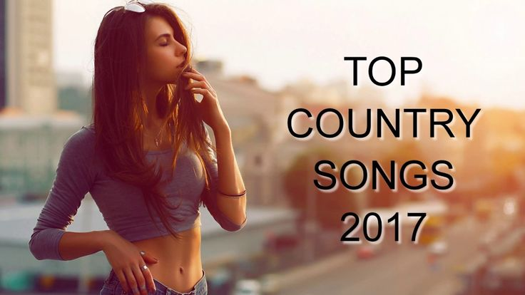 Top 100 Country Songs 2017 | Country Music Playlist 2017 | Top Country S... 9-6-17