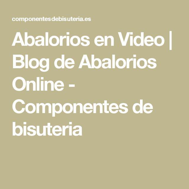 Abalorios en Video | Blog de Abalorios Online - Componentes de bisuteria
