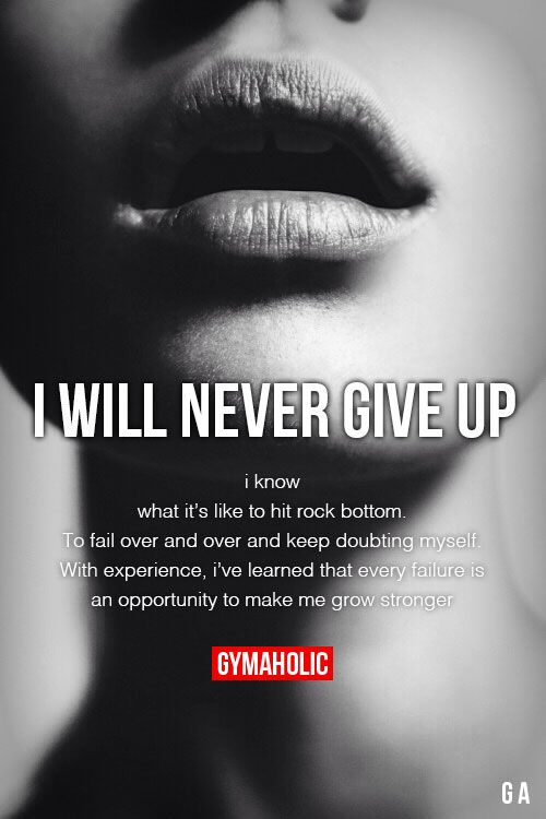 I Will Never Give UpI know what it's like to hit rock bottom.To fail over and over and keep doubting myself.With experience, I've learned that every failure is an opportunity to make me grow stronger.http://www.gymaholic.co