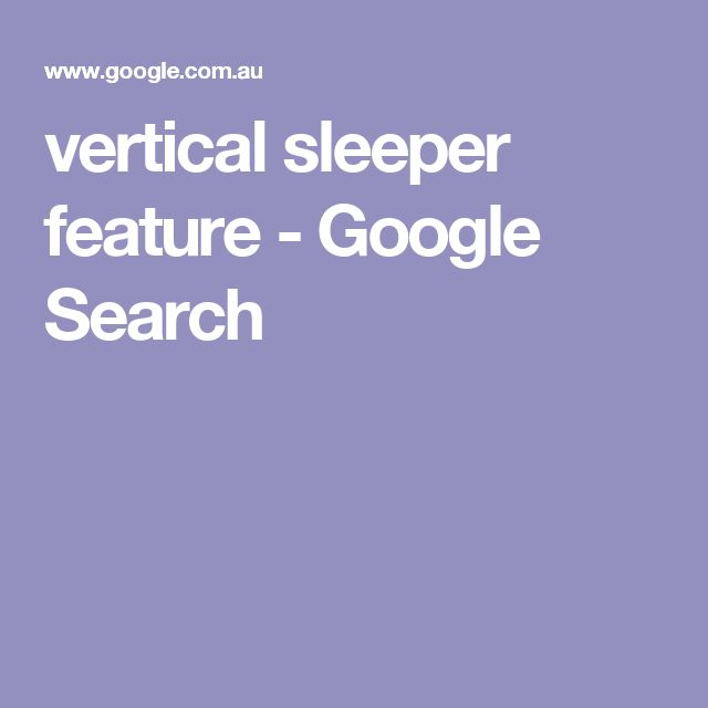 vertical sleeper feature - Google Search