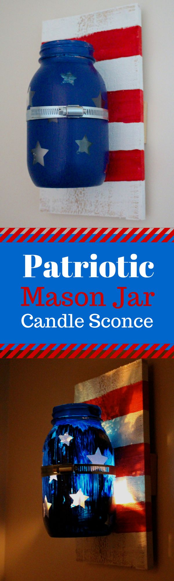 DIY Patriotic Mason Jar Candle Sconce with pallet boards and a hose clamp. Silhouette Cameo