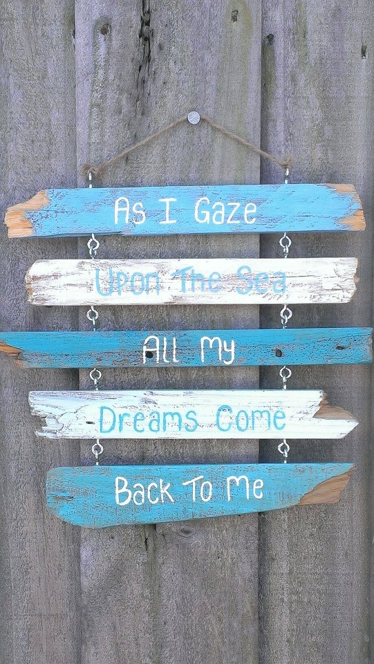 Driftwood Sign - Painted - As I gaze upon the sea all my dreams come back to me. $34.99, via Etsy.