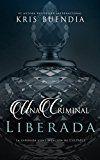 #10: Una Criminal Liberada  https://www.amazon.es/Una-Criminal-Liberada-Kris-Buendia-ebook/dp/B07229R7RZ/ref=pd_zg_rss_ts_b_902681031_10  #literaturaerotica  #novelaerotica  #lecturaerotica  Una Criminal LiberadaKris Buendia (Autor)Cómpralo nuevo: EUR 447 (Visita la lista Los más vendidos en Erótica para ver información precisa sobre la clasificación actual de este producto.)