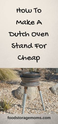dutch oven cooking stand how to build