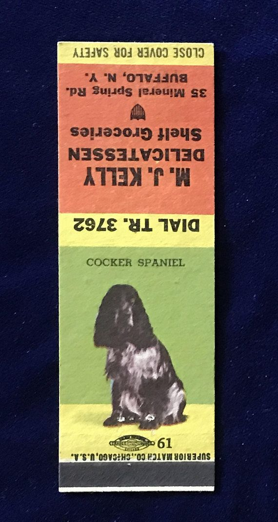 1940 S Cocker Spaniel Matchbook Cover M J Kelly Delicatessen Buffalo Ny Advertising Cocker Spaniel Cocker Spaniel Dog Spaniel Dog