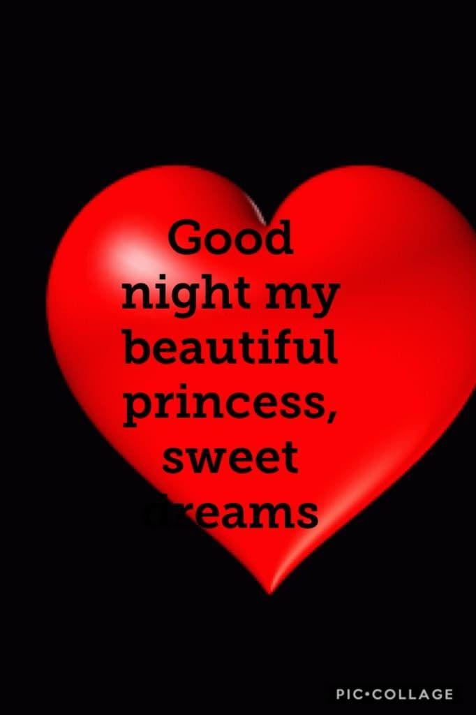 Good night my beautiful princess, sweet dreams