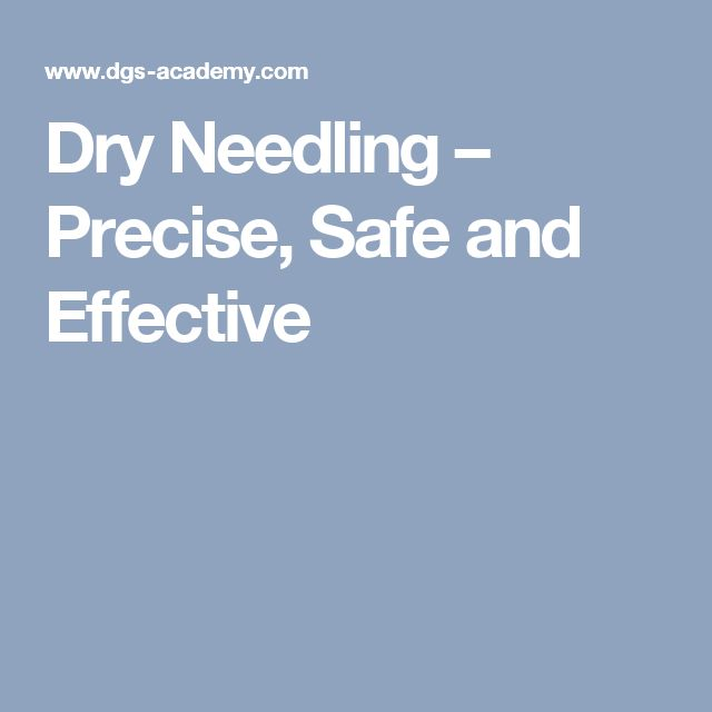 Dry Needling – Precise, Safe and Effective